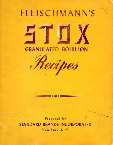 (Quantity Cooking)  Fleischmann's STOX Granulated Bouillon Recipes.  Prepared by Standard Brands.  [ca. early 1940's].
