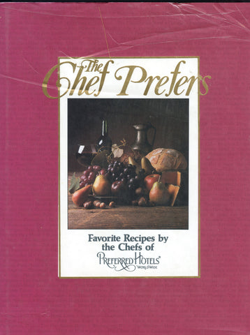 (Hotel History)  The Chef Prefers:  Favorite Recipes by the Chefs of Preferred Hotels.  [1988].