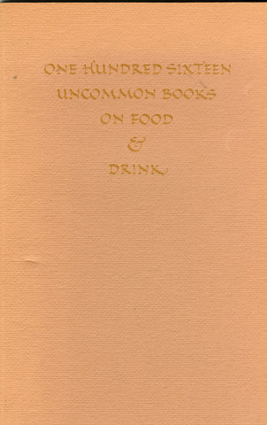 (Reference)  One Hundred Sixteen Uncommon Books on Food & Drink: Marcus Crahan.  [1975].