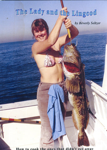 (Seafood)  The Lady and the Lingcod.  By Beverly Seltzer.  [2003].