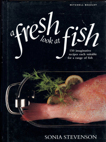 (Seafood)  A Fresh Look at Fish.  By Sonia Stevenson.  [1996].