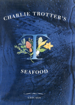 Charlie Trotter's Seafood.  [1997].