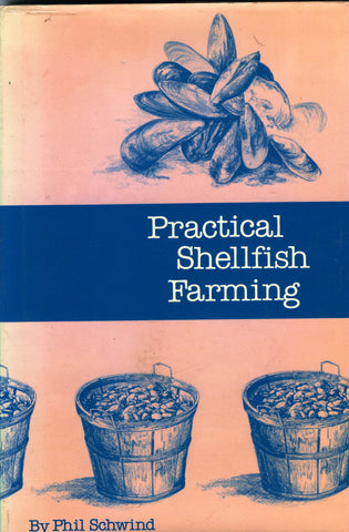 Practical Shellfish Farming.  By Paul Schwind.  [1977].