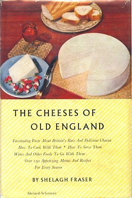 The Cheeses of Old England.  By Shelagh Fraser.  [1960].
