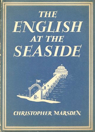 The English at the Seaside.  By Christopher Marsden.  [1947].