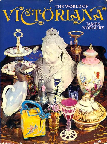 (Antiques)  The World of Victoriana.  By James Norbury.  [1972].