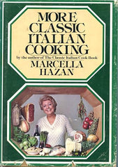 (Inscribed!) More Classic Italian Cooking.  By Marcella Hazan.  [1978].