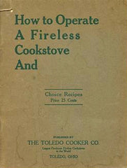 How to Operate a Fireless Cookstove, and choice recipes.  [1917].