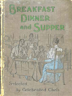 Breakfast, Dinner and Supper. [ca. 1897].