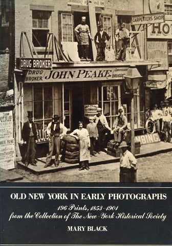 Old New York in Early Photographs, 1853-1901.  By Mary Black.  [1976].