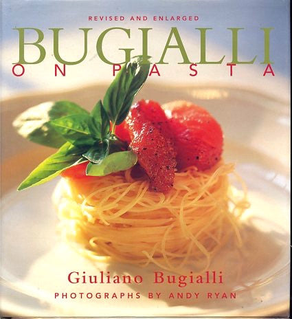 Bugialli on Pasta. By Guiliano Bugialli.  [2000].