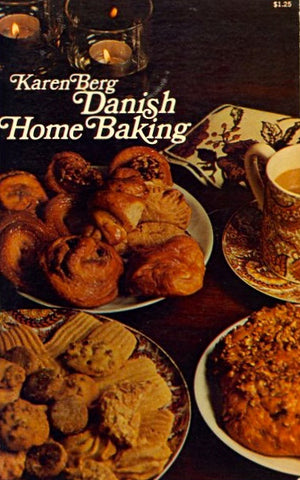 Danish Home Baking.  Ed. by Karen Berg.  [1972].
