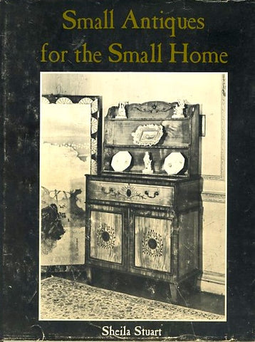 Small Antiques for the Small Home.  By Sheila Stuart. [1968].