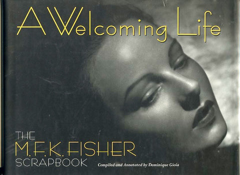 (MFK Fisher) A Welcoming Life. [1997].