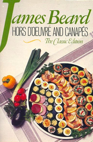 Hors d'Ouevre and Canapes.  By James Beard.  [1985].