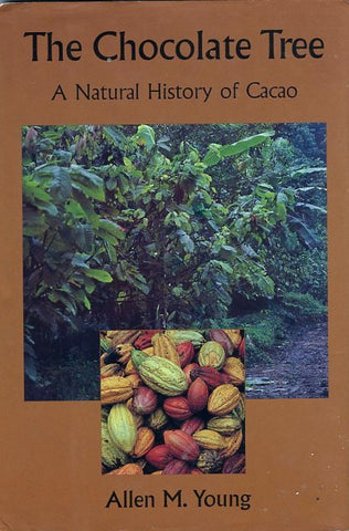 The Chocolate Tree, a natural history of Cacao.  By Allen M. Young.  [1994].