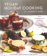 Vegan Holiday Cooking, from Candle Cafe.  [2014].