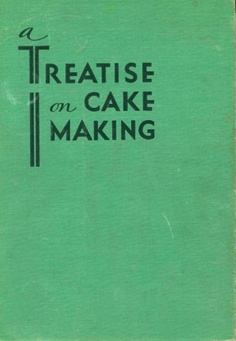A Treatise on Cake Making.  The Fleischmann Division.  [1948].