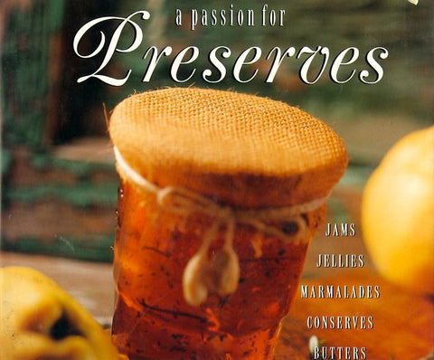 A Passion For Preserves.  By Frederica Langeland.  [1997].
