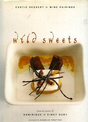 Wild Sweets.   By Dominique and Cindy Duby.  [2004].