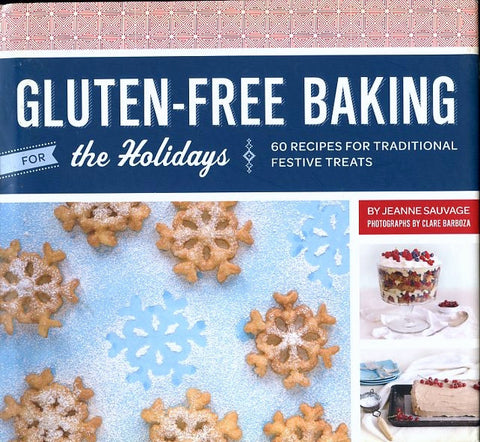 Gluten-Free Baking for the Holidays.  By Jeanne Sauvage.  [2012].