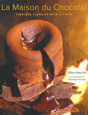 La Maison du Chocolate. By Gilles Marchal.  [2009].