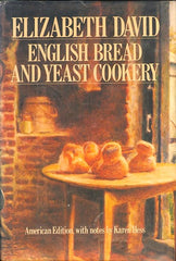 English Bread and Yeast Cookery.  By Elizabeth David.  [1980].