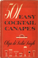 501 Easy Cocktail Canapes.  By Olga de Leslie Leigh.  [1953].