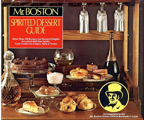 Mr. Boston Spirited Dessert Guide.  [1982].