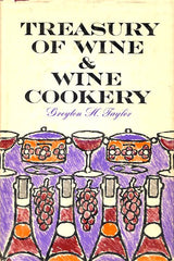 Treasury of Wine & Wine Cookery. By Greyton H. Taylor.  1963