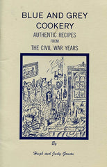 (Civil War) Blue and Grey Cookery. By Hugh & Judy Gowan. [1980].