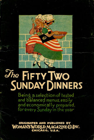 The Fifty-two Sunday Dinners.  Chicago: Woman's World Magazine Co., Inc. [1927].