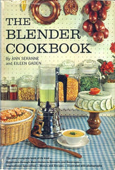 The Blender Cookbook.  By Ann Seranne & Eileen Gaden.  [1961].