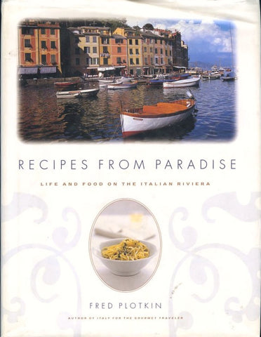 Recipes From Paradise.  By Fred Plotkin.  [1997].