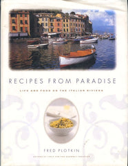 Recipes From Paradise, Life and Food on the Italian Riviera.  By Fred Plotkin.  1997