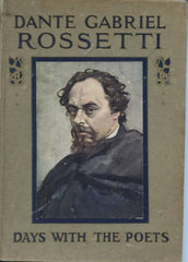 A Day with Dante Gabriel Rossetti.  By May Byron. [ca. 1912].
