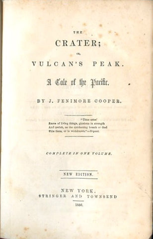The Crater; or, Vulcan's Peak: a Tale of the Pacific. By James Fenimore Cooper. [1856].