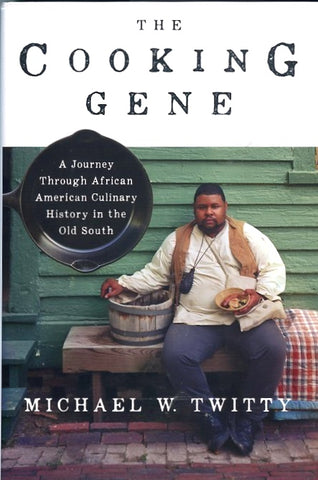 The Cooking Gene.  By Michael W. Twitty.  [2017].