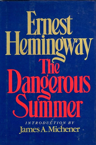 The Dangerous Summer.  By Ernest Hemingway.  [1985].