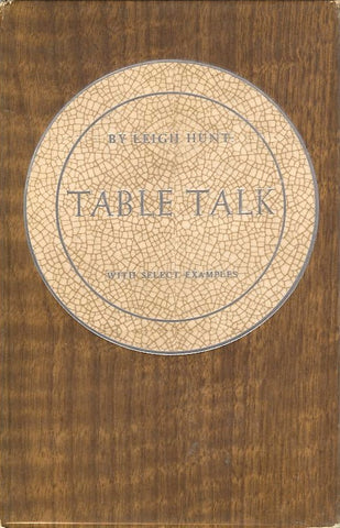 Table Talk. By Leigh Hunt. [1948].