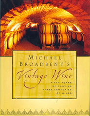 Michael Broadbent's Vintage Wine.  [2002].
