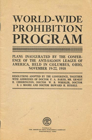 World-Wide Prohibition Program.  Anti-Saloon League of America. [1918].