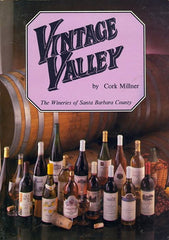 Vintage Valley.  The Wineries of Santa Barbara County. By Cork Millner. [1983].