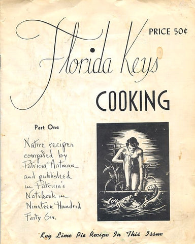 Florida Keys Cooking. Part One. Native Recipes compiled by Patricia Artman.  [1946].