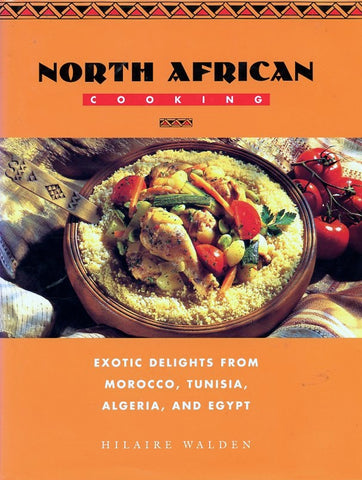 North African Cooking. By Hilaire Walden. [1995].