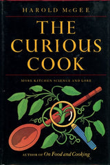 The Curious Cook, more kitchen and lore. By Harold McGee. SF: North Point Press, 1990.
