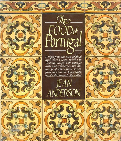 The Food of Portugal. By Jean Anderson. [1986].