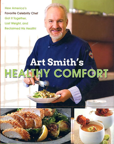 Art Smith's Healthy Comfort. [2013].