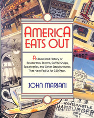 Inscribed) America Eats Out. By John Mariani. [1991].