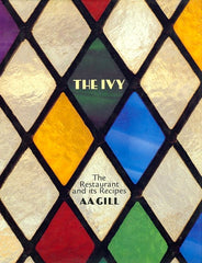 The Ivy. The Restaurant and its Recipes. By A.A. Gill. London: Hodder & Stoughton, 1997.